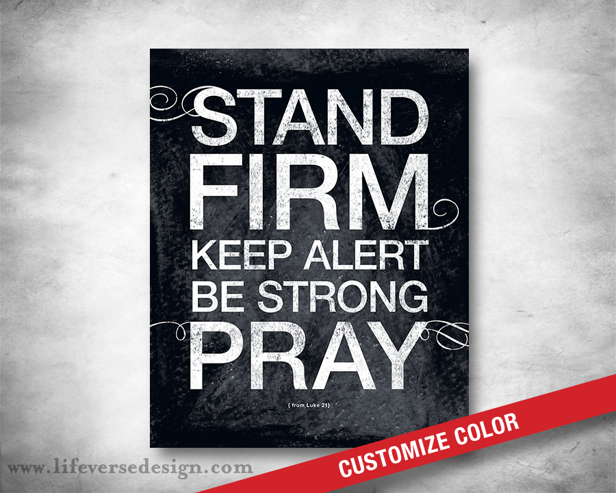 Stand Firm Designs : Luke — stand firm life verse design